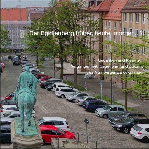 Der Egidienberg früher, heute, morgen…?